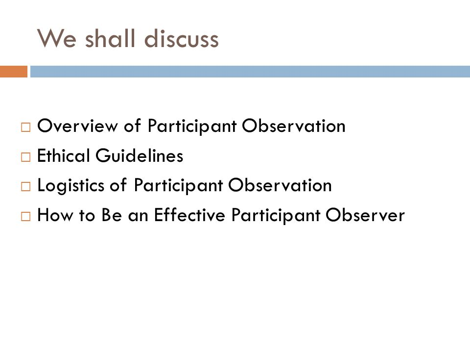 We shall discuss Overview of Participant Observation