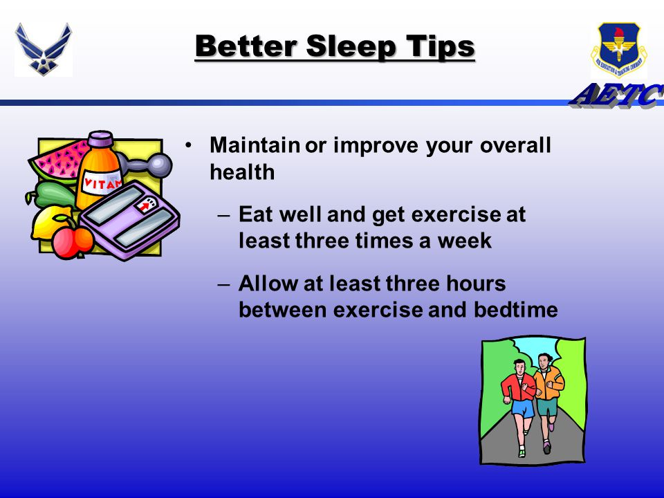 Better Sleep Tips Maintain or improve your overall health