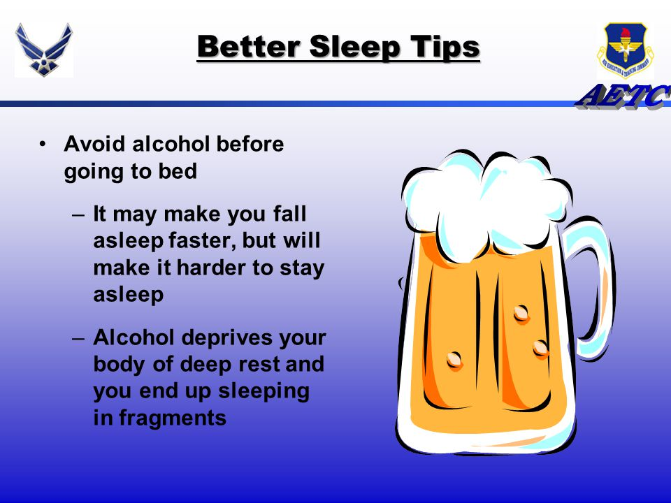 Better Sleep Tips Avoid alcohol before going to bed