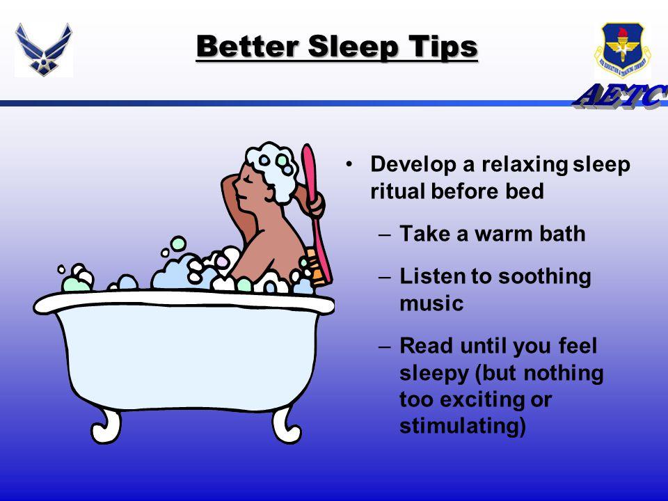 Better Sleep Tips Develop a relaxing sleep ritual before bed