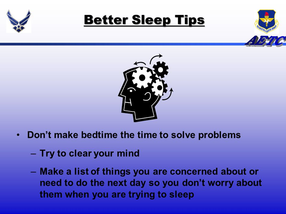 Better Sleep Tips Don't make bedtime the time to solve problems
