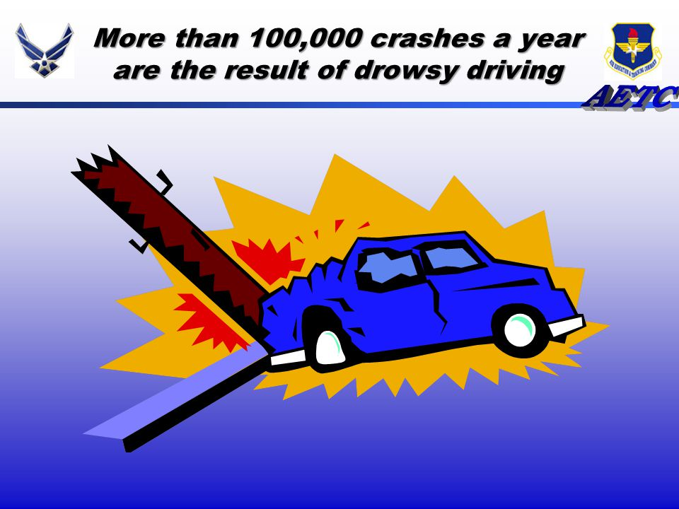 More than 100,000 crashes a year are the result of drowsy driving