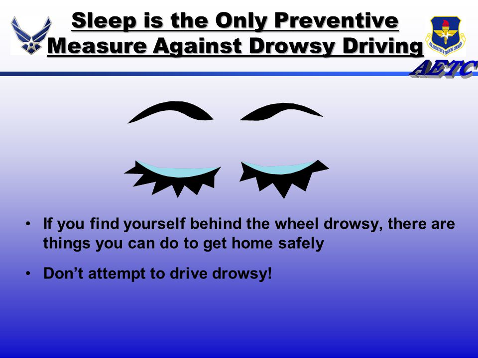 Sleep is the Only Preventive Measure Against Drowsy Driving