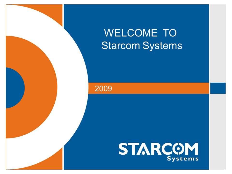 WELCOME TO Starcom Systems 2009