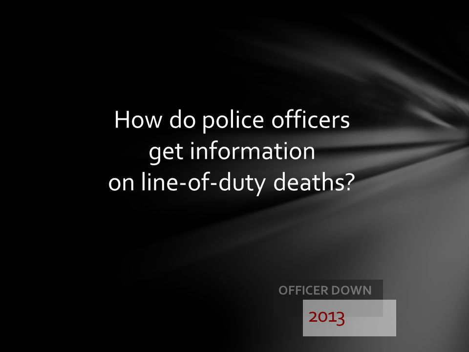 How do police officers get information on line-of-duty deaths