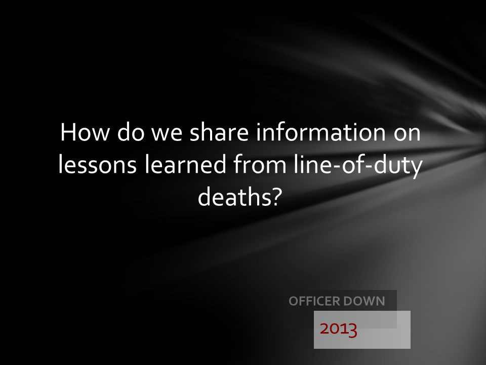 How do we share information on lessons learned from line-of-duty deaths
