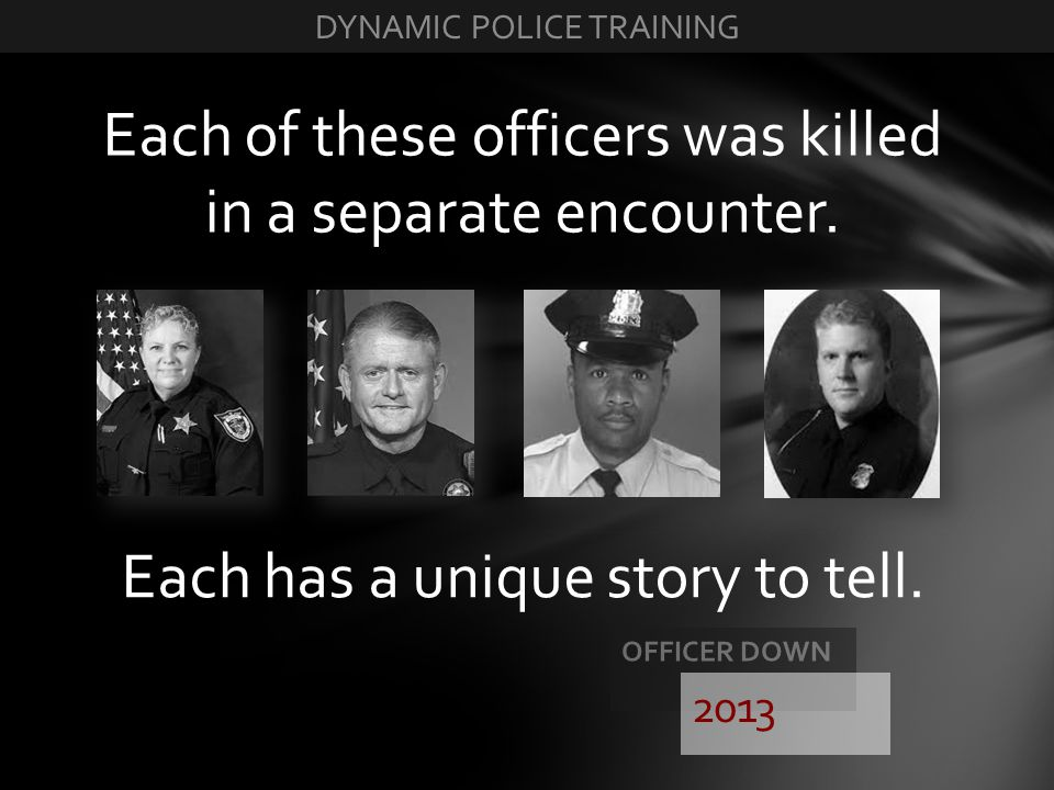 Each of these officers was killed in a separate encounter.
