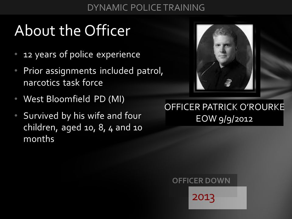 About the Officer 2013 DYNAMIC POLICE TRAINING