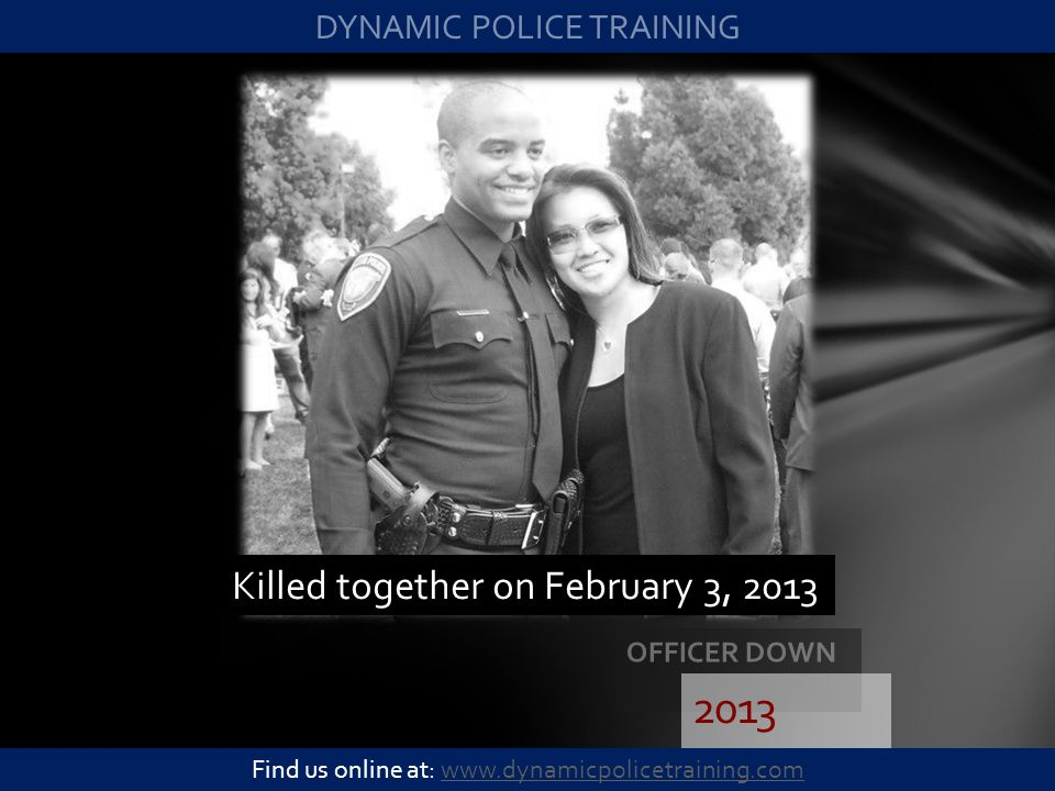2013 Killed together on February 3, 2013 DYNAMIC POLICE TRAINING