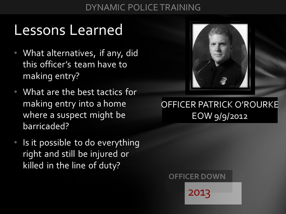 Lessons Learned 2013 DYNAMIC POLICE TRAINING