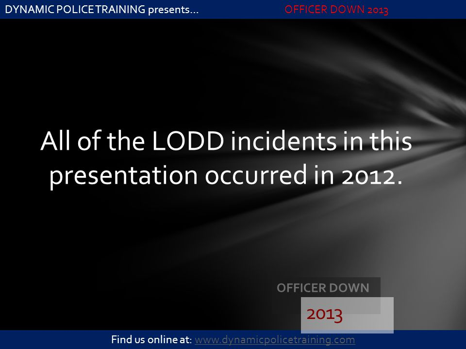 All of the LODD incidents in this presentation occurred in 2012.