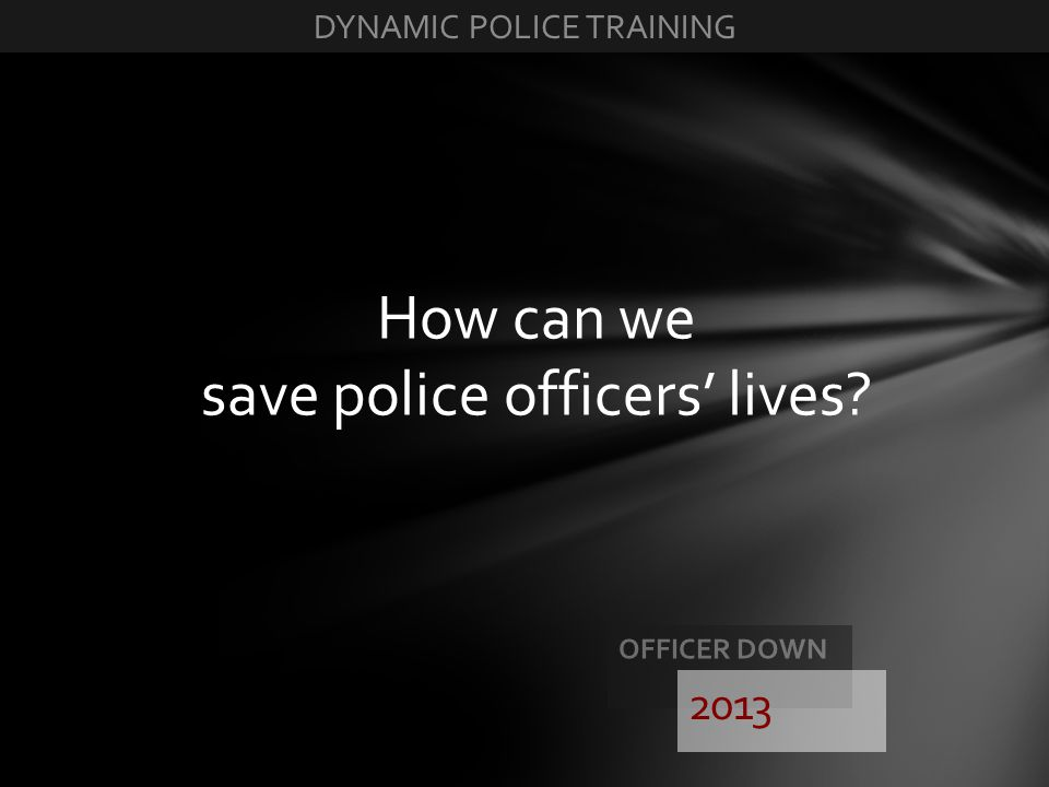 How can we save police officers' lives