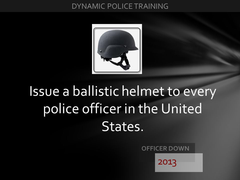 Issue a ballistic helmet to every police officer in the United States.