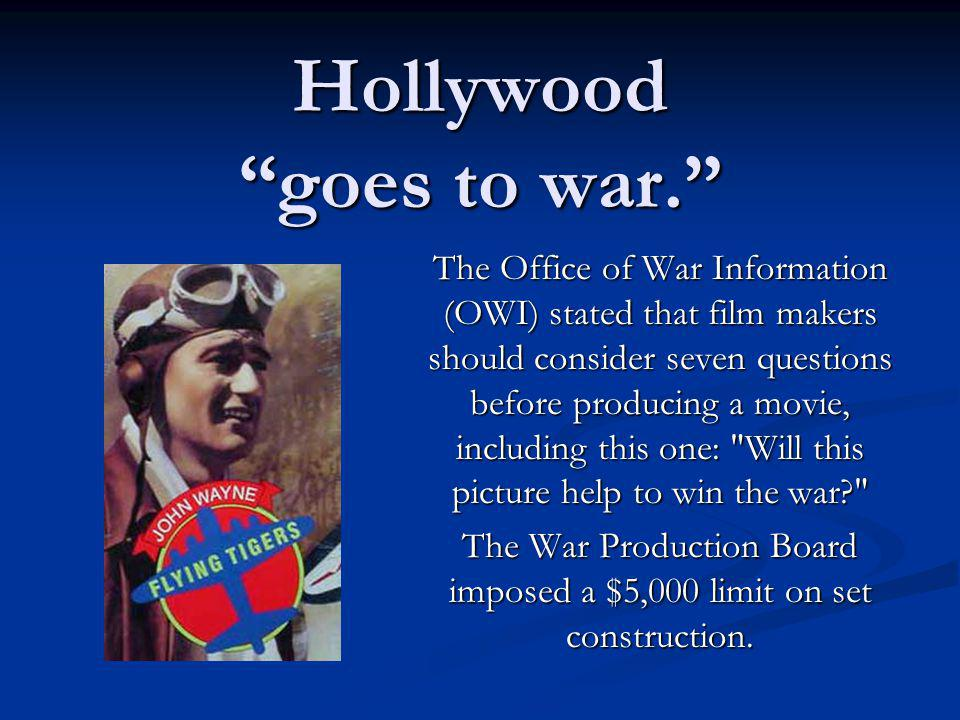 Hollywood goes to war.