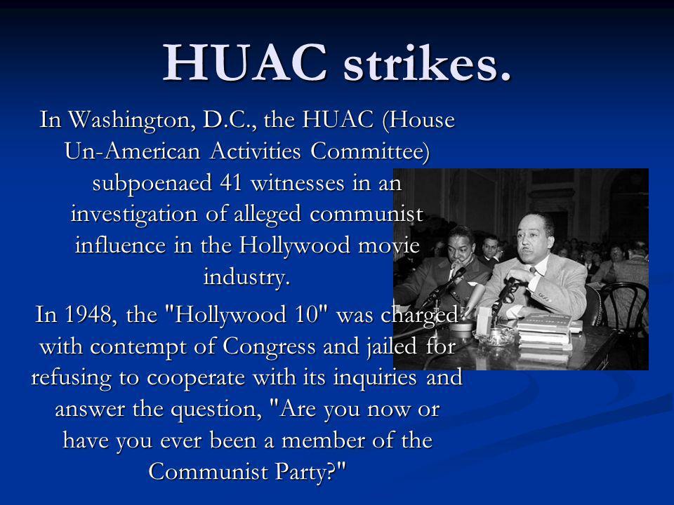 HUAC strikes.