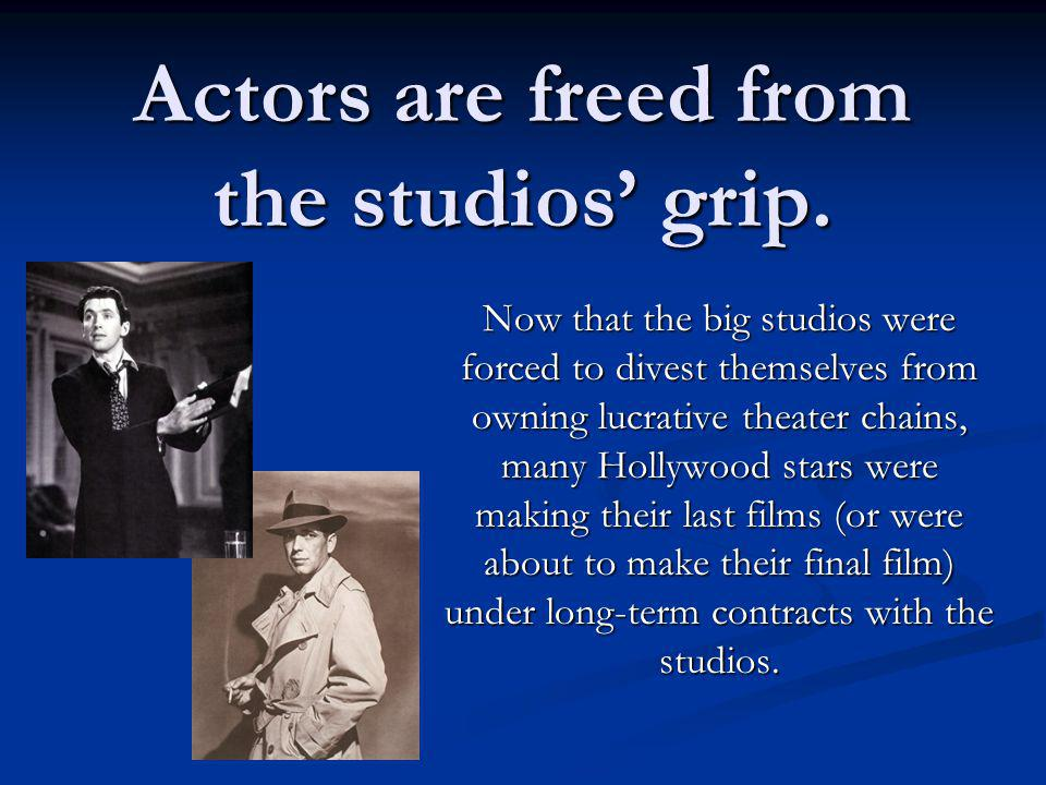 Actors are freed from the studios' grip.