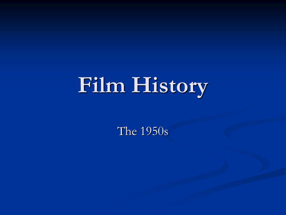 Film History The 1950s.