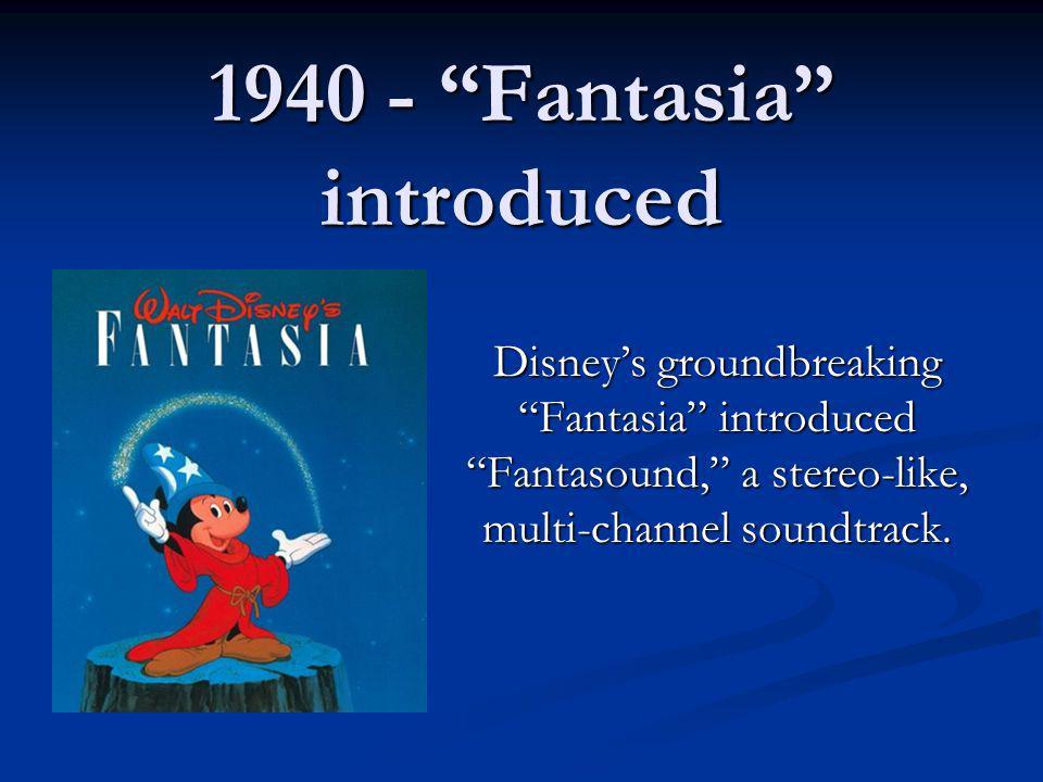 1940 - Fantasia introduced