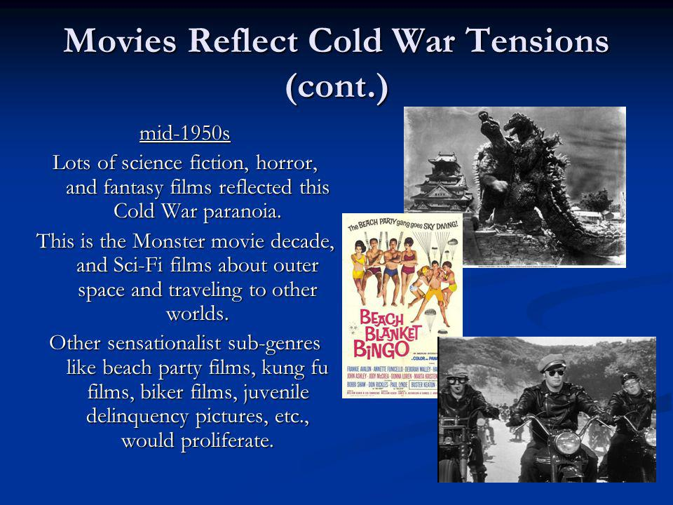 Movies Reflect Cold War Tensions (cont.)