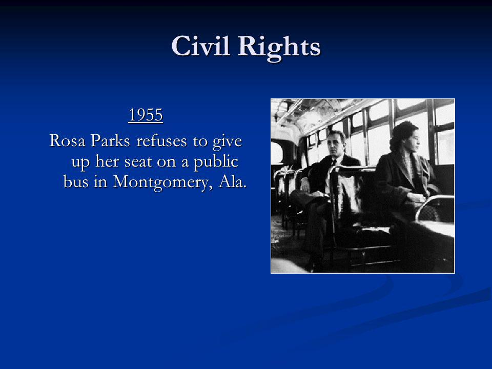 Civil Rights 1955. Rosa Parks refuses to give up her seat on a public bus in Montgomery, Ala. 1955.
