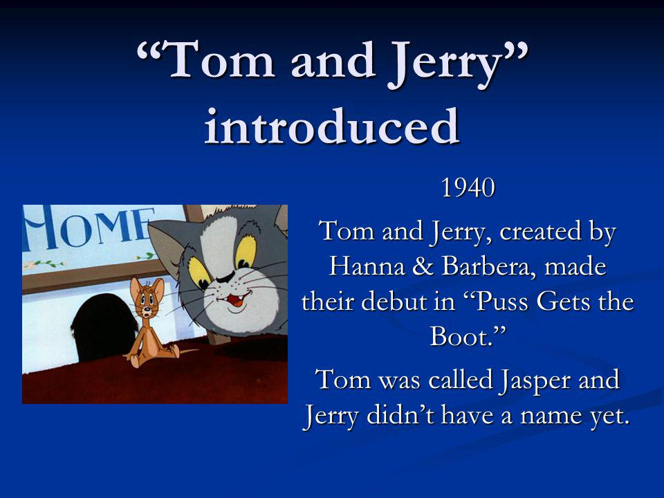Tom and Jerry introduced