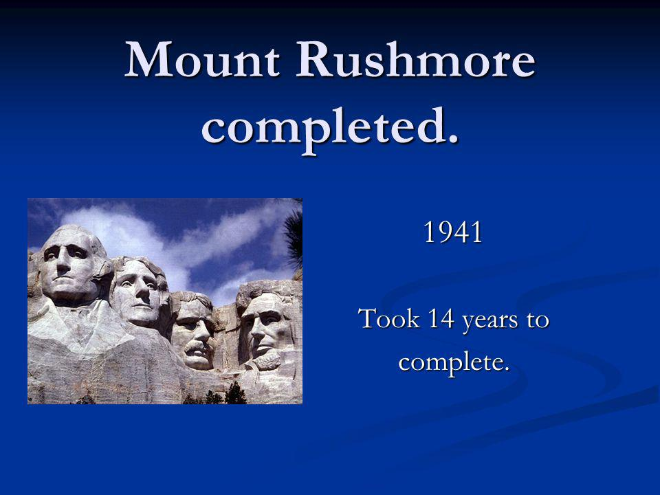 Mount Rushmore completed.