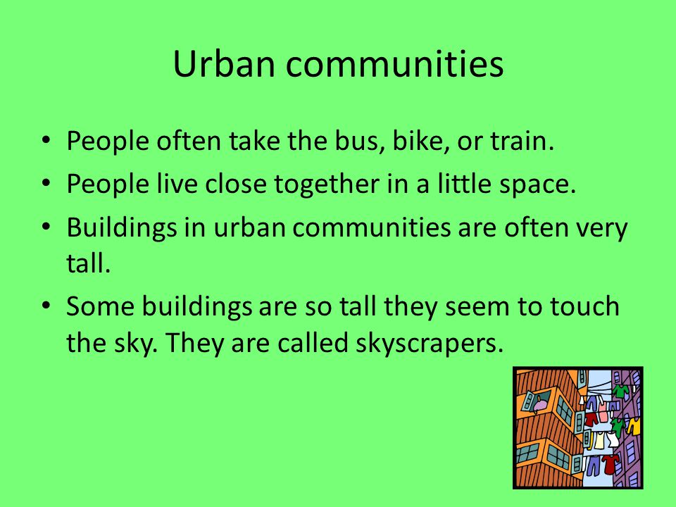 Urban communities People often take the bus, bike, or train.