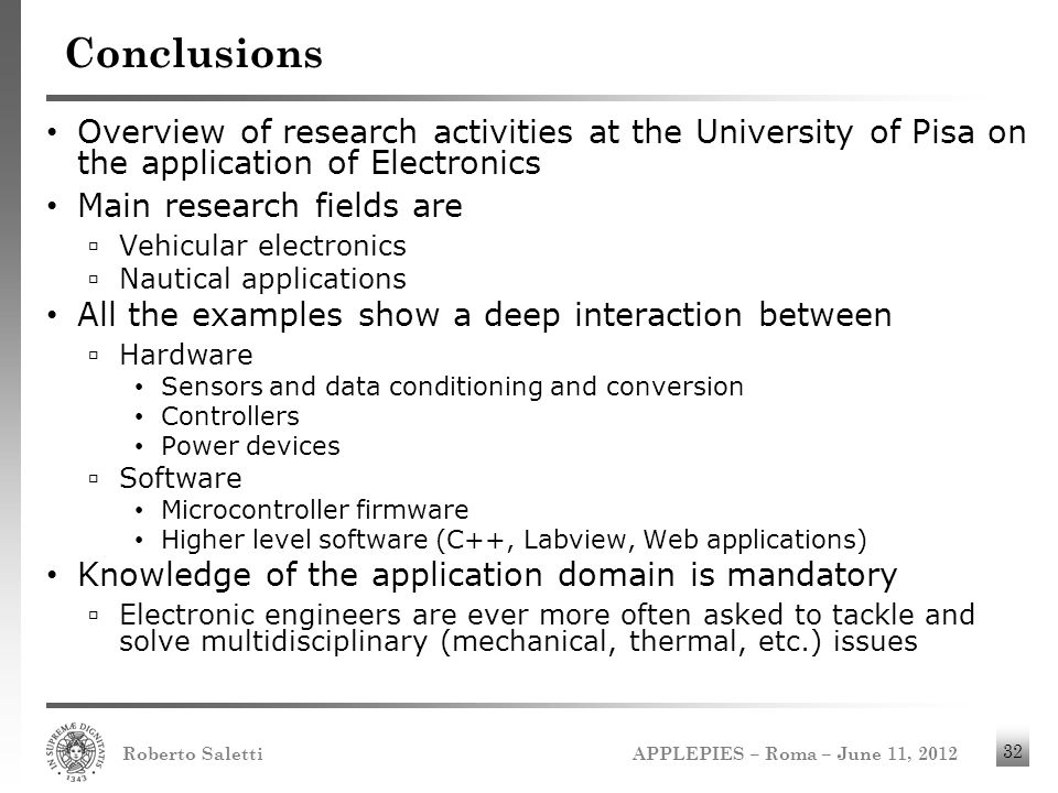 Conclusions Overview of research activities at the University of Pisa on the application of Electronics.