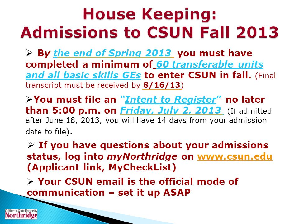 House Keeping: Admissions to CSUN Fall 2013