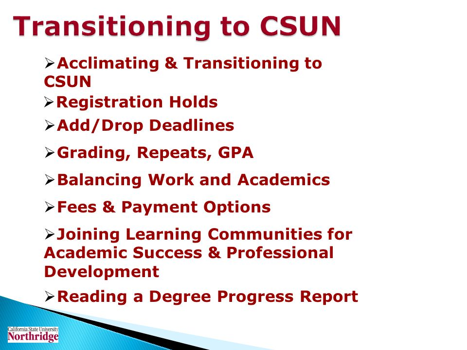 Transitioning to CSUN Acclimating & Transitioning to CSUN