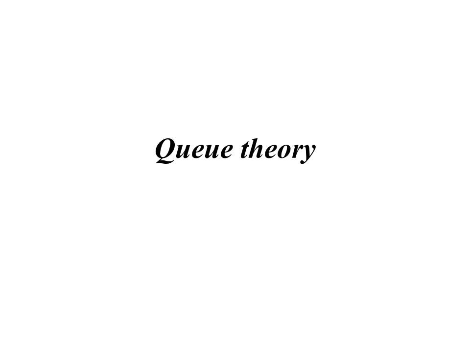 Queue theory