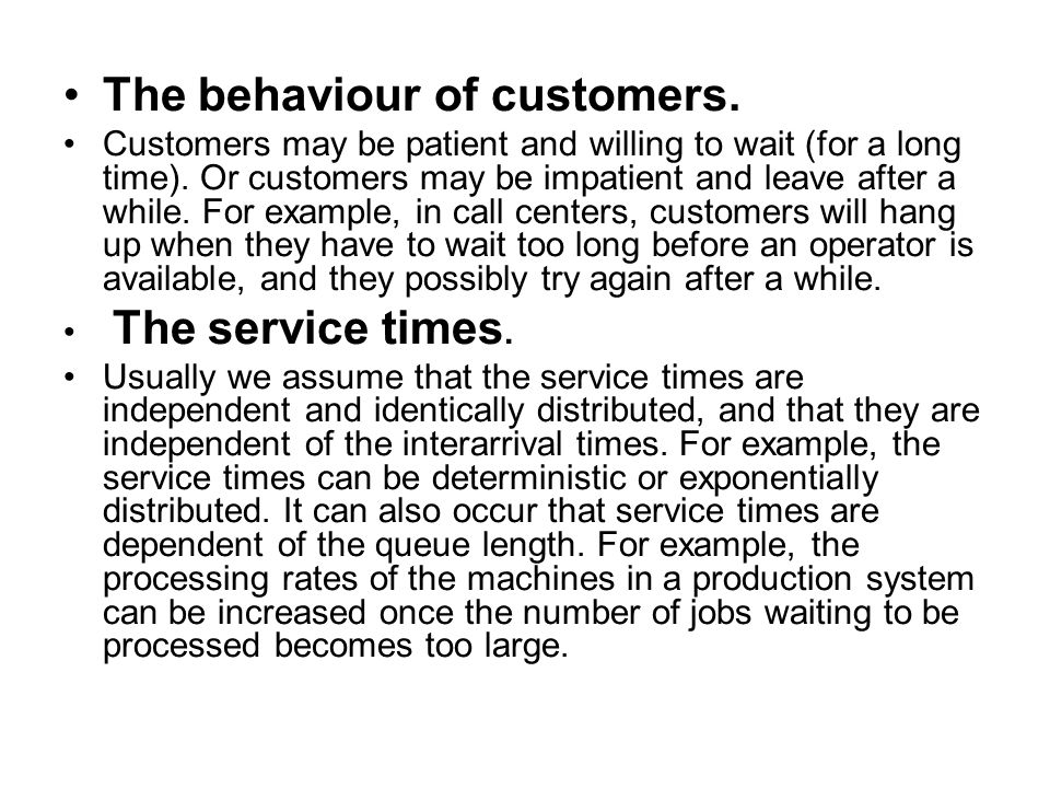The behaviour of customers.