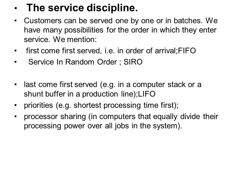 The service discipline.