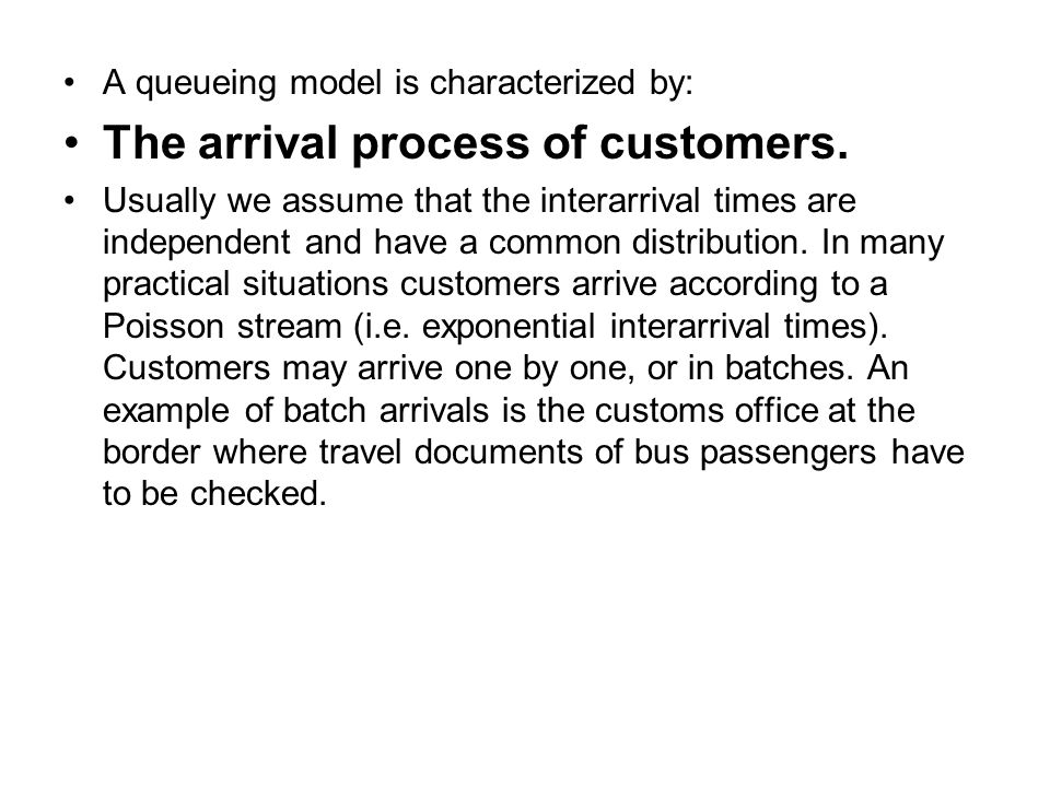 The arrival process of customers.