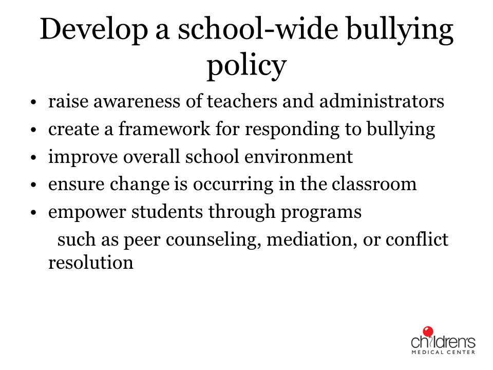 Develop a school-wide bullying policy