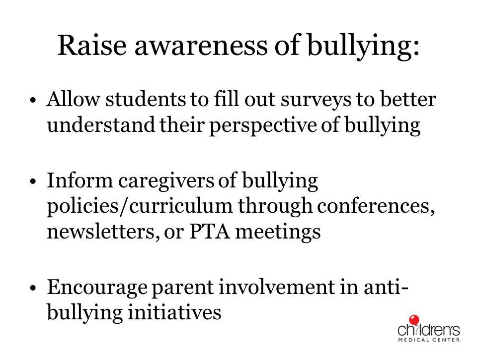 Raise awareness of bullying: