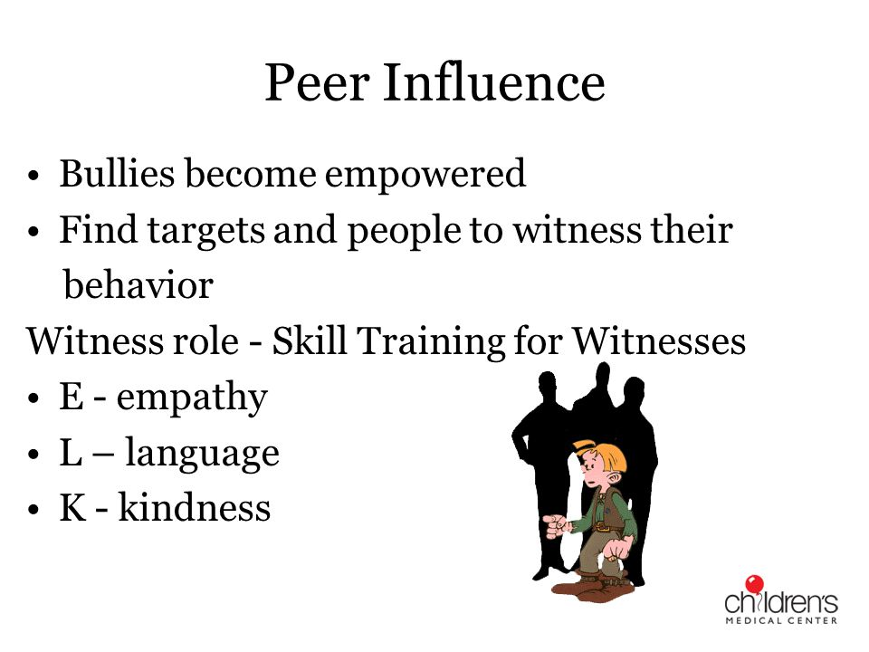 Peer Influence Bullies become empowered