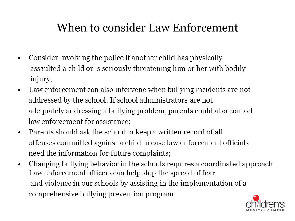 When to consider Law Enforcement