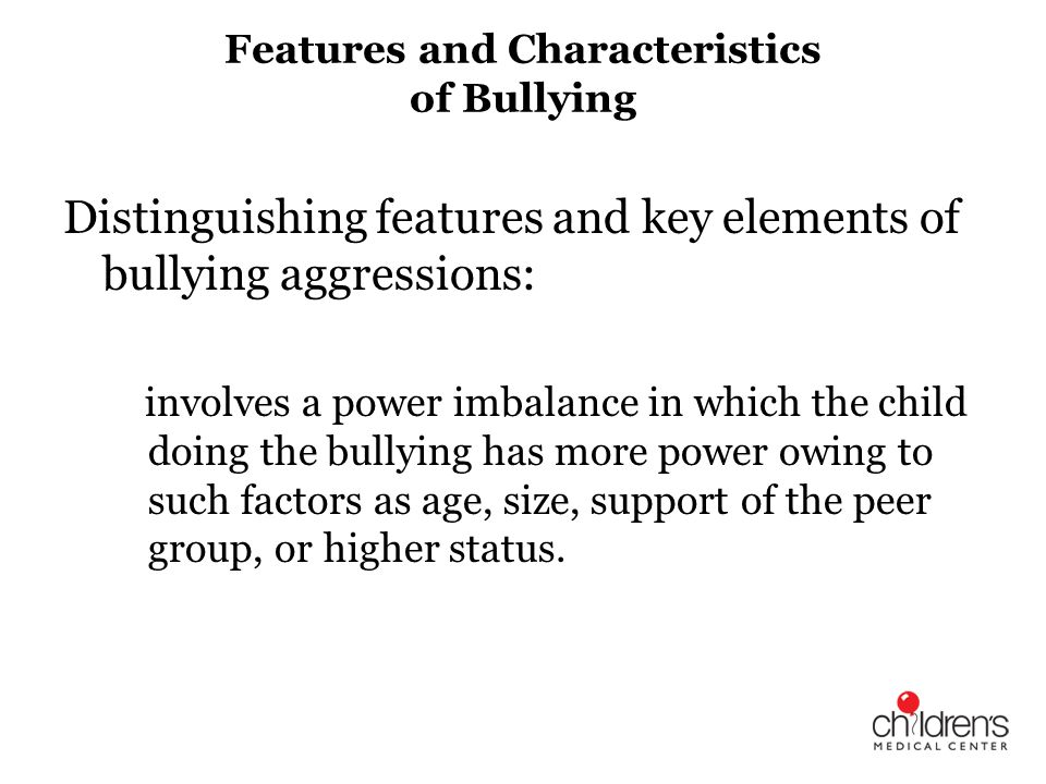 Features and Characteristics of Bullying