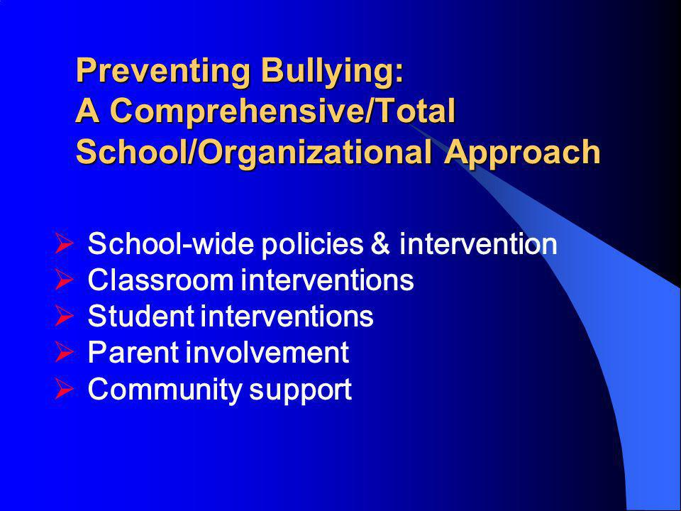 Preventing Bullying: A Comprehensive/Total School/Organizational Approach