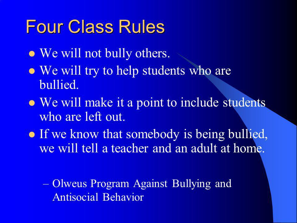 Four Class Rules We will not bully others.