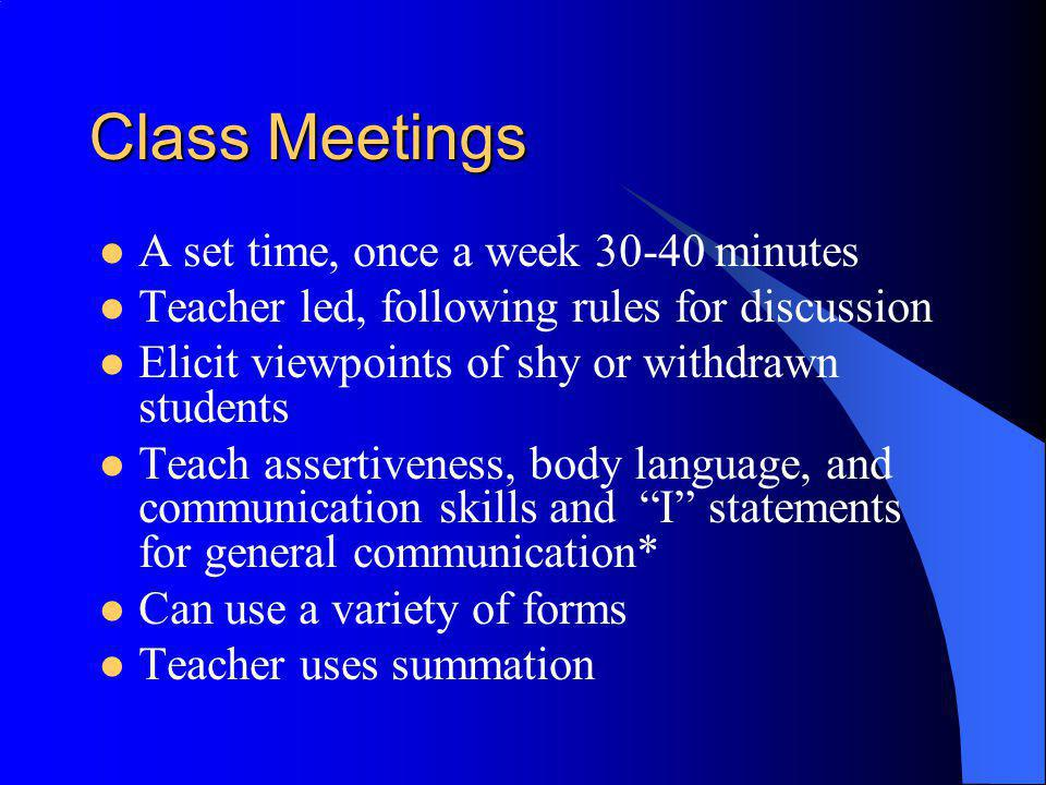 Class Meetings A set time, once a week minutes