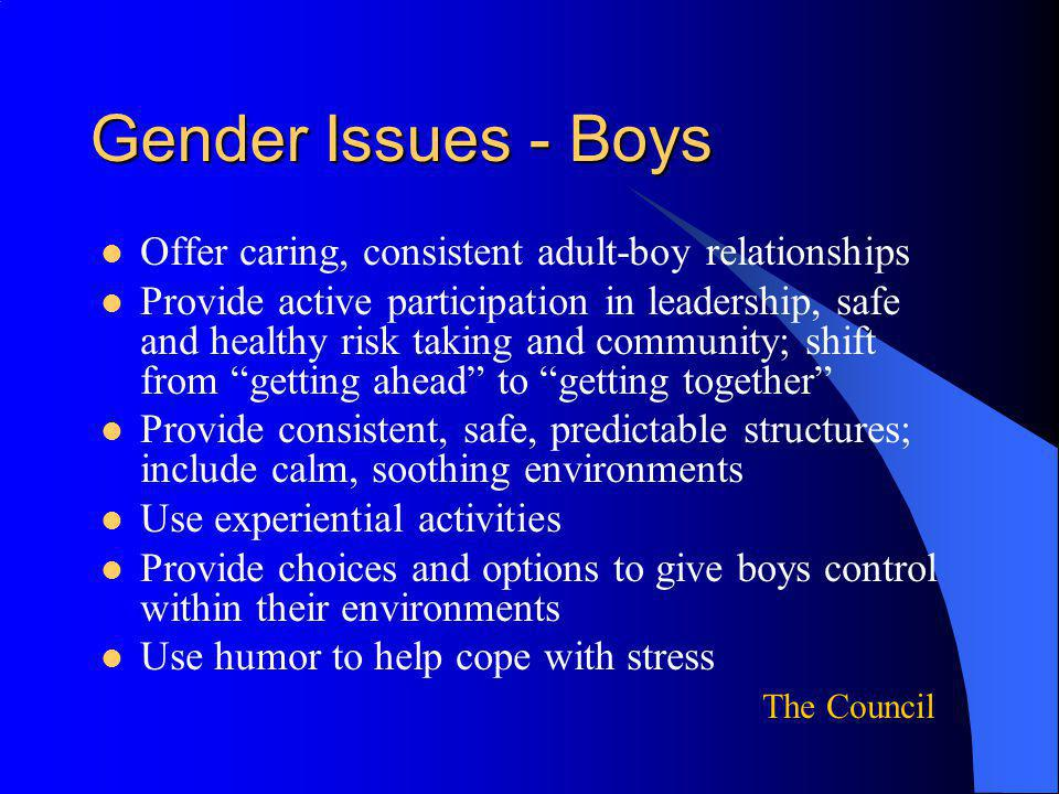 Gender Issues - Boys Offer caring, consistent adult-boy relationships