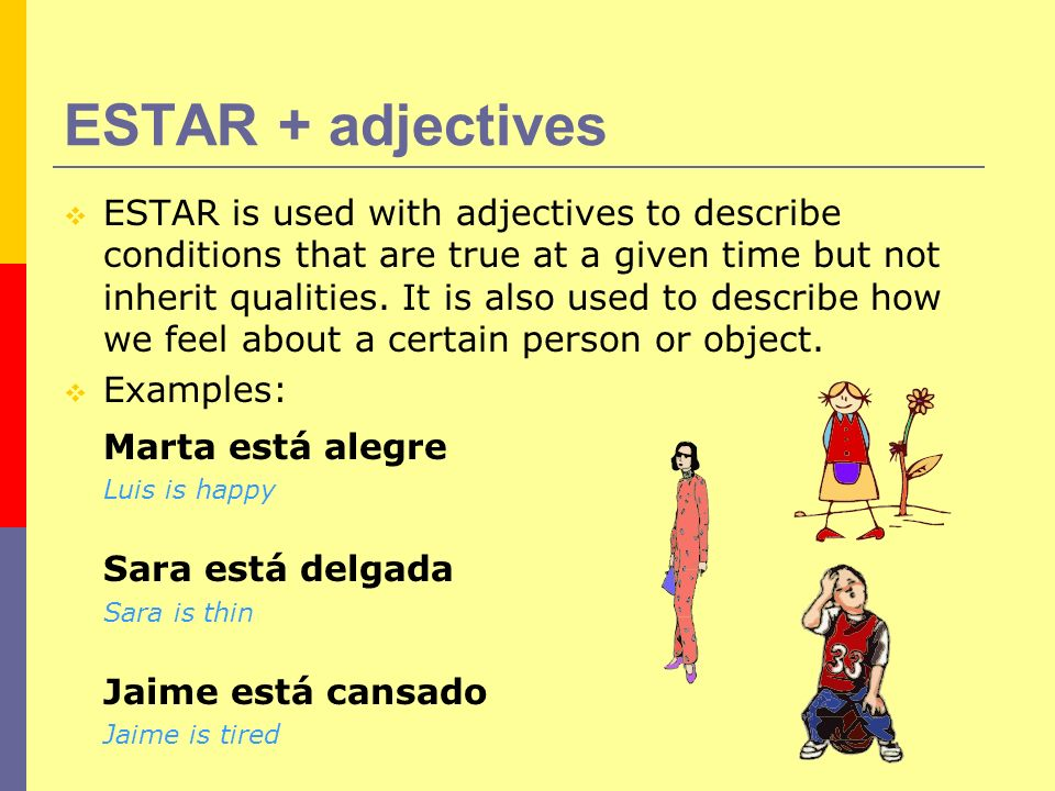 ESTAR + adjectives