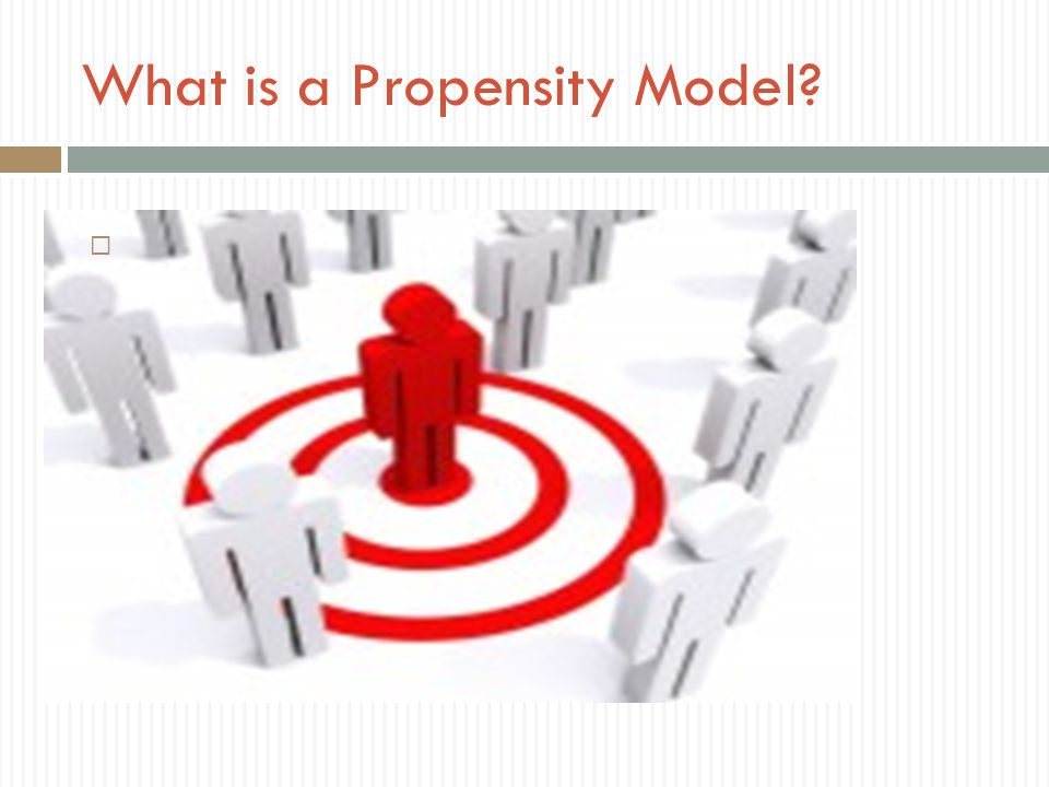 What is a Propensity Model