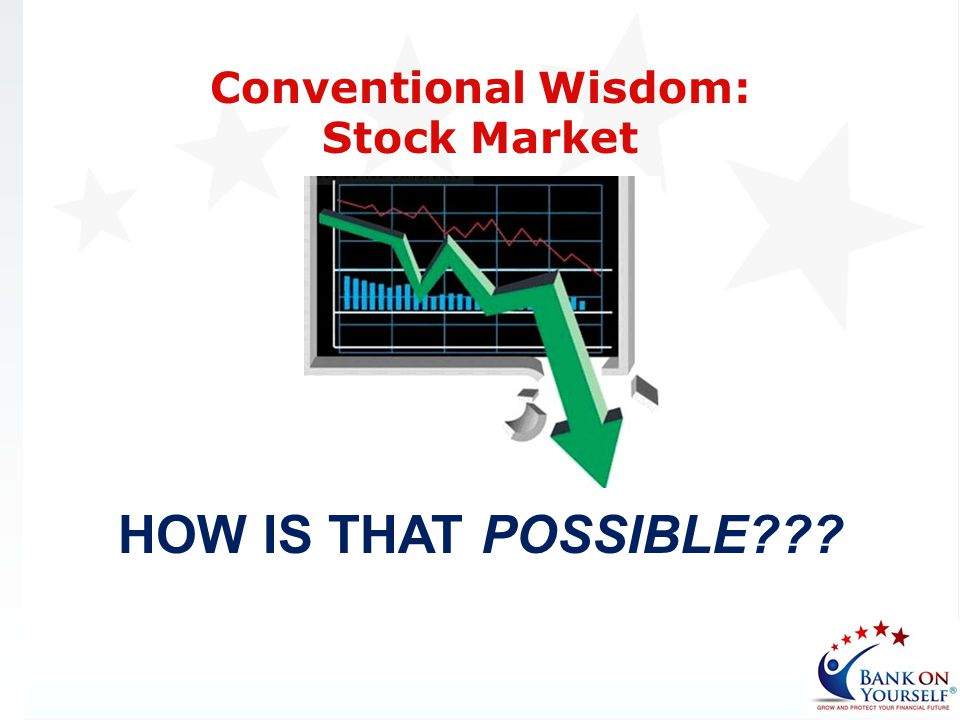Conventional Wisdom: Stock Market HOW IS THAT POSSIBLE