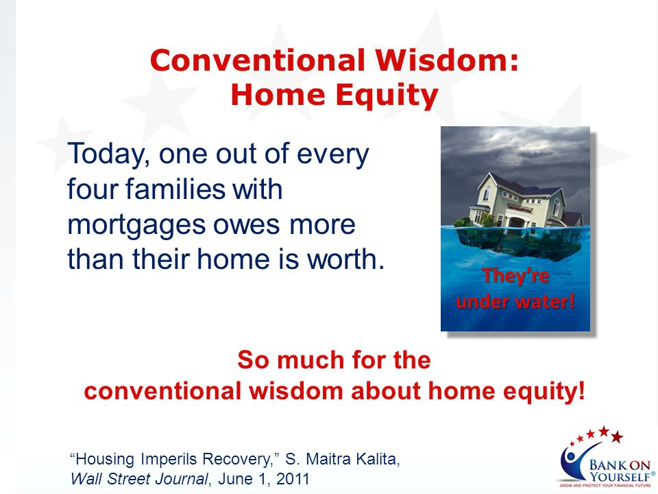 So much for the conventional wisdom about home equity!