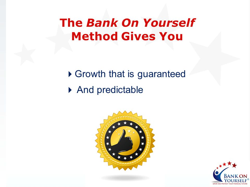 The Bank On Yourself Method Gives You