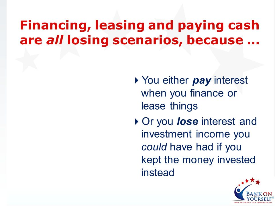 Financing, leasing and paying cash are all losing scenarios, because …