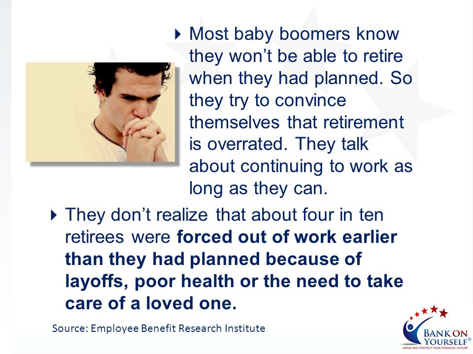 Most baby boomers know they won't be able to retire when they had planned. So they try to convince themselves that retirement is overrated. They talk about continuing to work as long as they can.